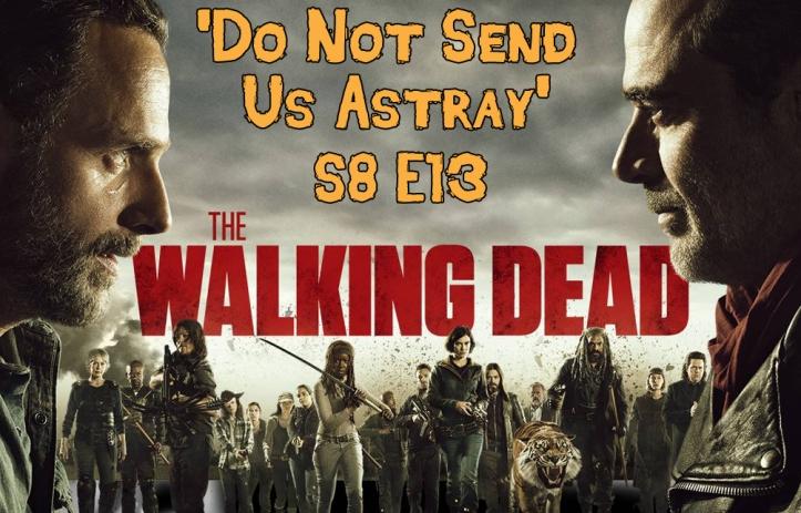 thewalkingdead-Season 8 Episode 13 - Do Not Send Us Astray - header.jpg